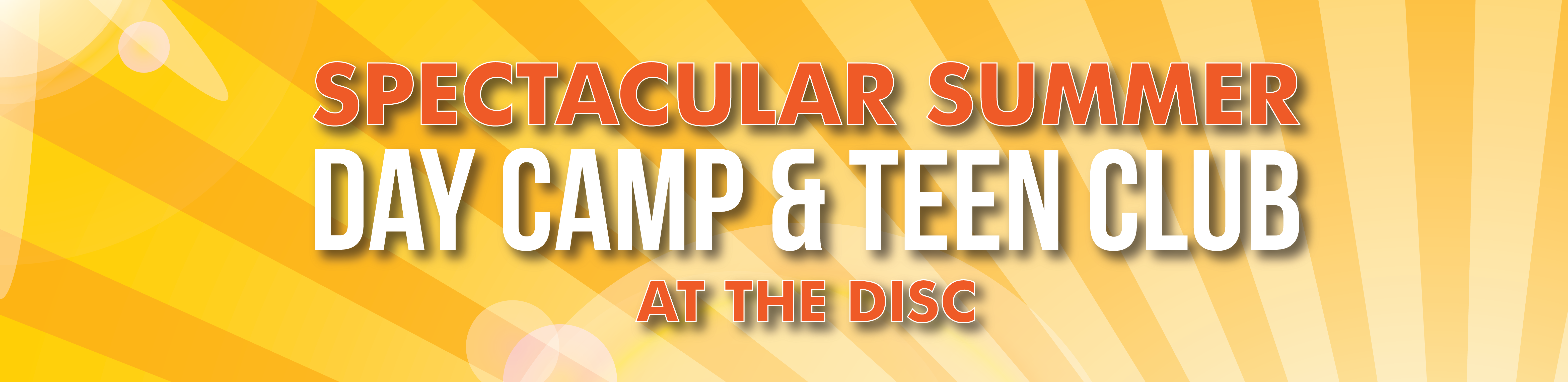 Spectacular Summer Day Camp & Teen Club